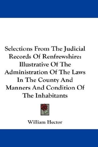 Selections From The Judicial Records Of Renfrewshire