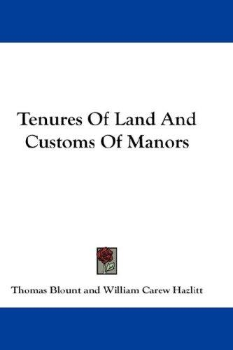 Tenures Of Land And Customs Of Manors