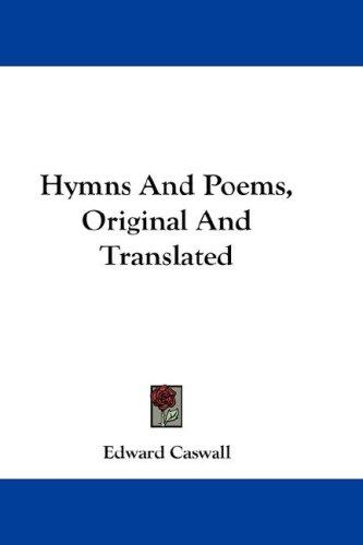 Hymns And Poems, Original And Translated