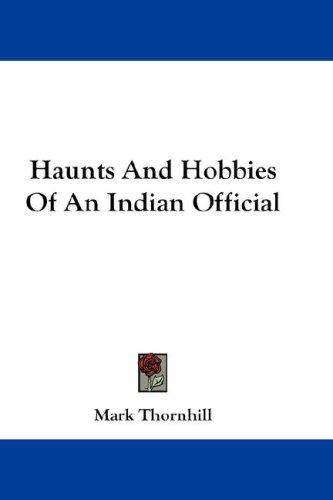 Haunts And Hobbies Of An Indian Official