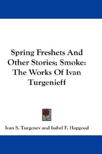 Spring Freshets And Other Stories; Smoke