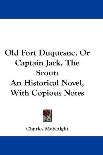 Old Fort Duquesne; Or Captain Jack, The Scout