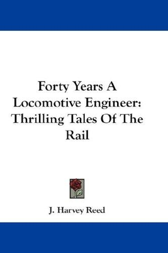 Forty Years A Locomotive Engineer