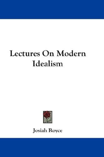 Download Lectures On Modern Idealism