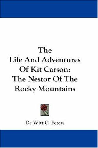 Download The Life And Adventures Of Kit Carson