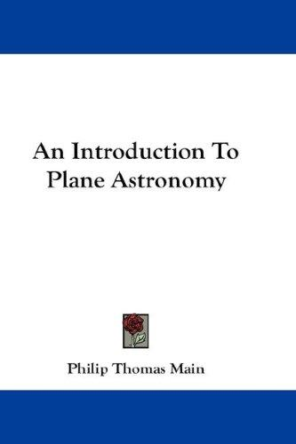 An Introduction To Plane Astronomy