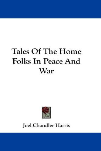 Download Tales Of The Home Folks In Peace And War