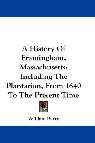 A History Of Framingham, Massachusetts