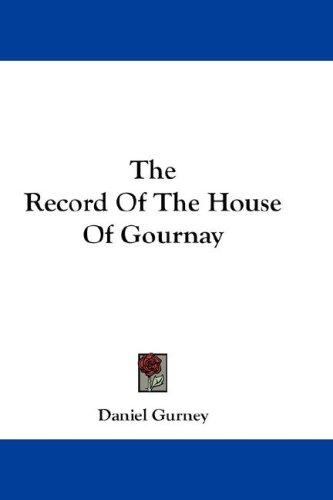 Download The Record Of The House Of Gournay
