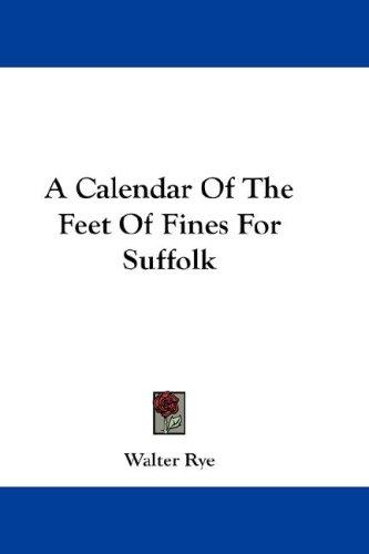A Calendar Of The Feet Of Fines For Suffolk