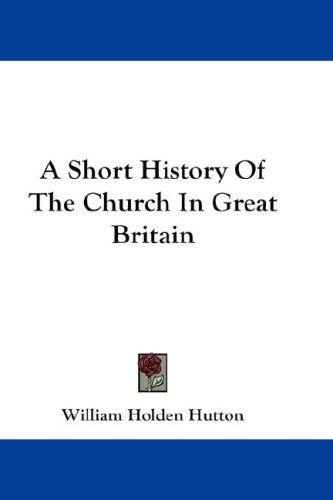 A Short History Of The Church In Great Britain