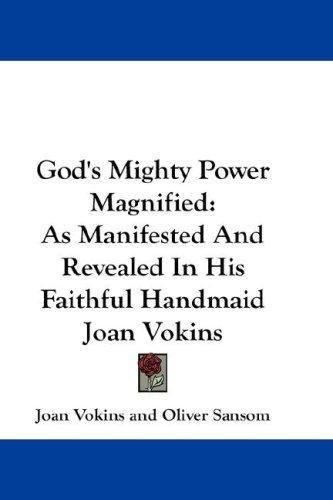 God's Mighty Power Magnified