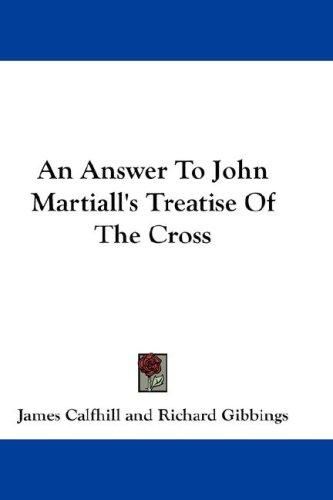 Download An Answer To John Martiall's Treatise Of The Cross