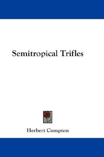 Semitropical Trifles