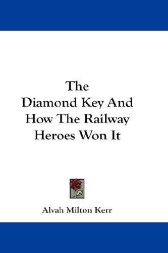 The Diamond Key And How The Railway Heroes Won It