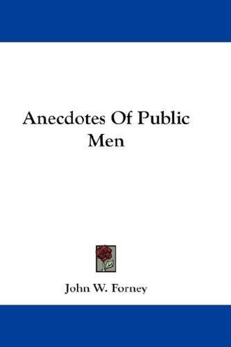 Anecdotes Of Public Men