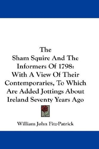 The Sham Squire And The Informers Of 1798