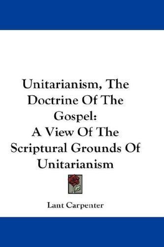 Unitarianism, The Doctrine Of The Gospel