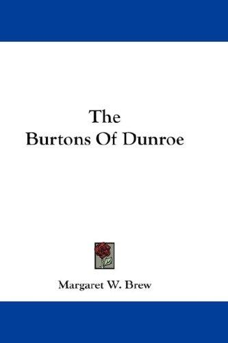 The Burtons Of Dunroe