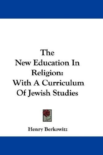 The New Education In Religion