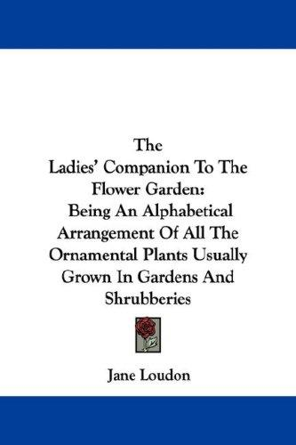 The Ladies' Companion To The Flower Garden