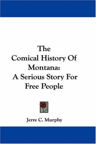 The Comical History Of Montana