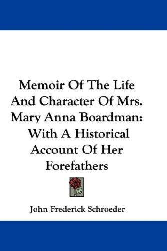 Download Memoir Of The Life And Character Of Mrs. Mary Anna Boardman