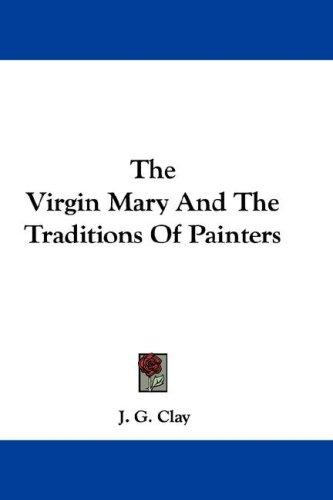 Download The Virgin Mary And The Traditions Of Painters