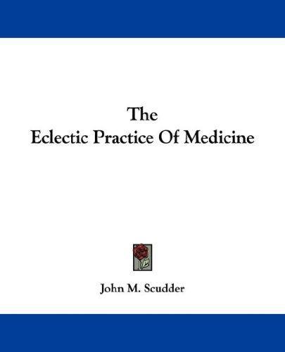 Download The Eclectic Practice Of Medicine