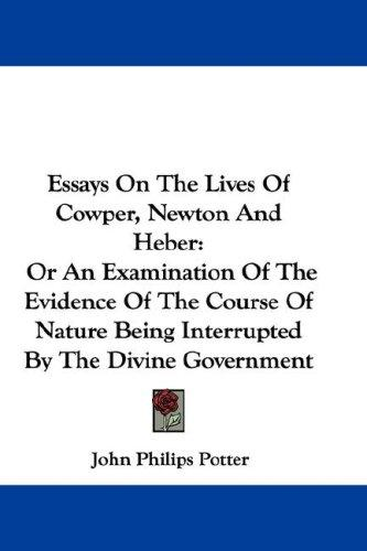 Essays On The Lives Of Cowper, Newton And Heber