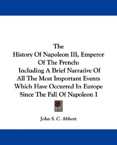 The History Of Napoleon III, Emperor Of The French