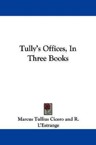 Tully's Offices, In Three Books