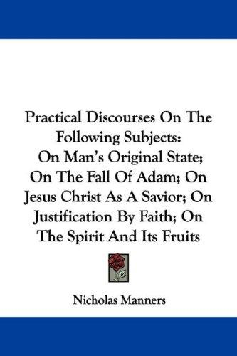 Practical Discourses On The Following Subjects