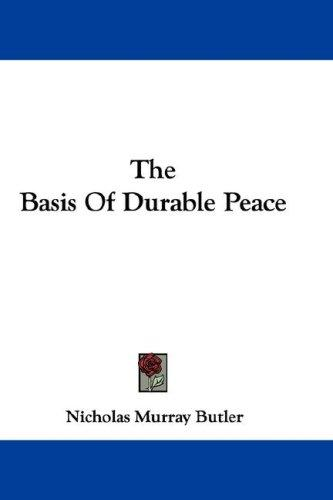 The Basis Of Durable Peace