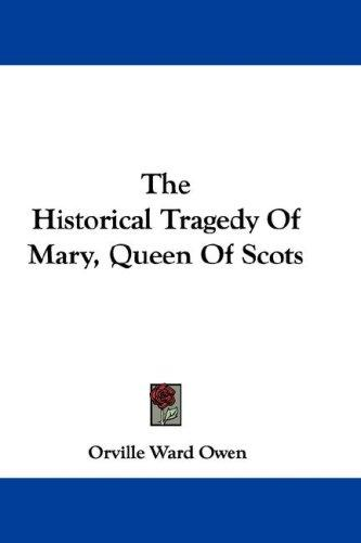 Download The Historical Tragedy Of Mary, Queen Of Scots