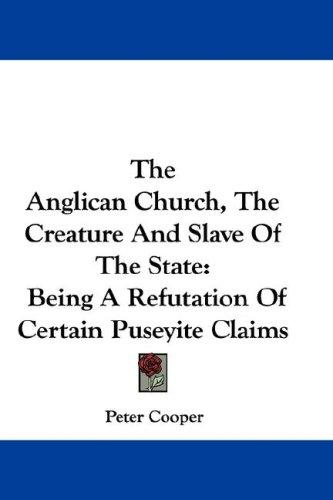 Download The Anglican Church, The Creature And Slave Of The State