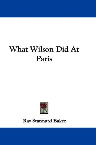 What Wilson Did At Paris