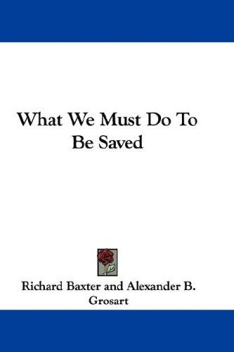 Download What We Must Do To Be Saved