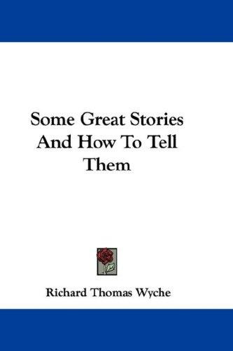 Some Great Stories And How To Tell Them