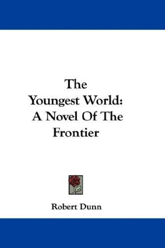 The Youngest World