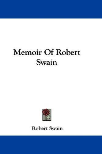 Download Memoir Of Robert Swain