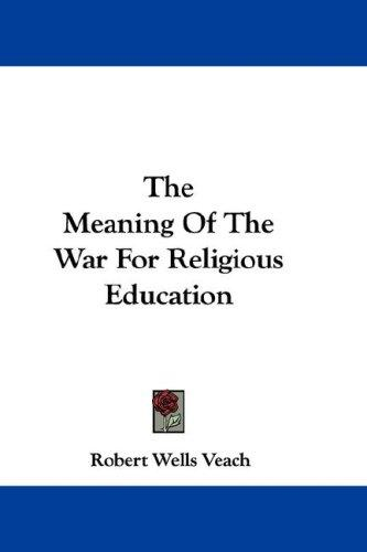The Meaning Of The War For Religious Education