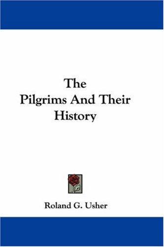 Download The Pilgrims And Their History