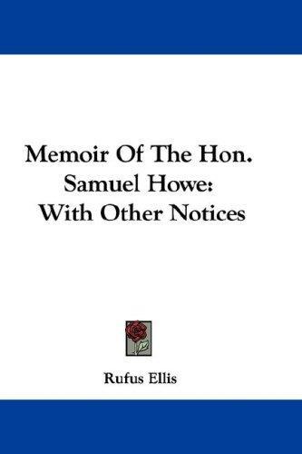 Memoir Of The Hon. Samuel Howe