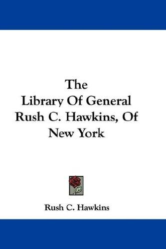 Download The Library Of General Rush C. Hawkins, Of New York