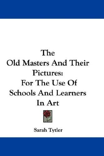 Download The Old Masters And Their Pictures