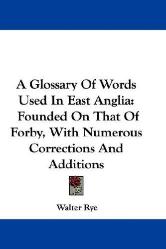 A Glossary Of Words Used In East Anglia