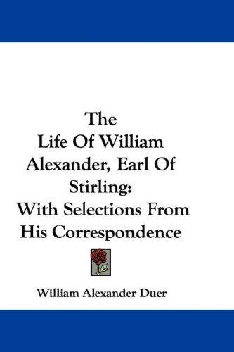 The Life Of William Alexander, Earl Of Stirling