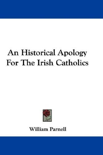 An Historical Apology For The Irish Catholics