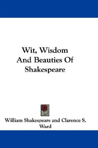 Download Wit, Wisdom And Beauties Of Shakespeare